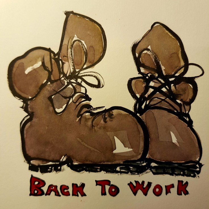 "Drawing of two boots and the text ""back to work"""
