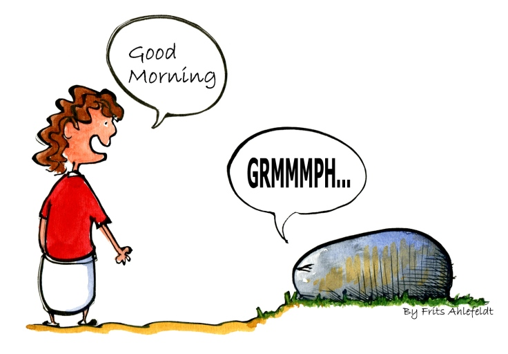 woman saying good morning to a not so happy stone