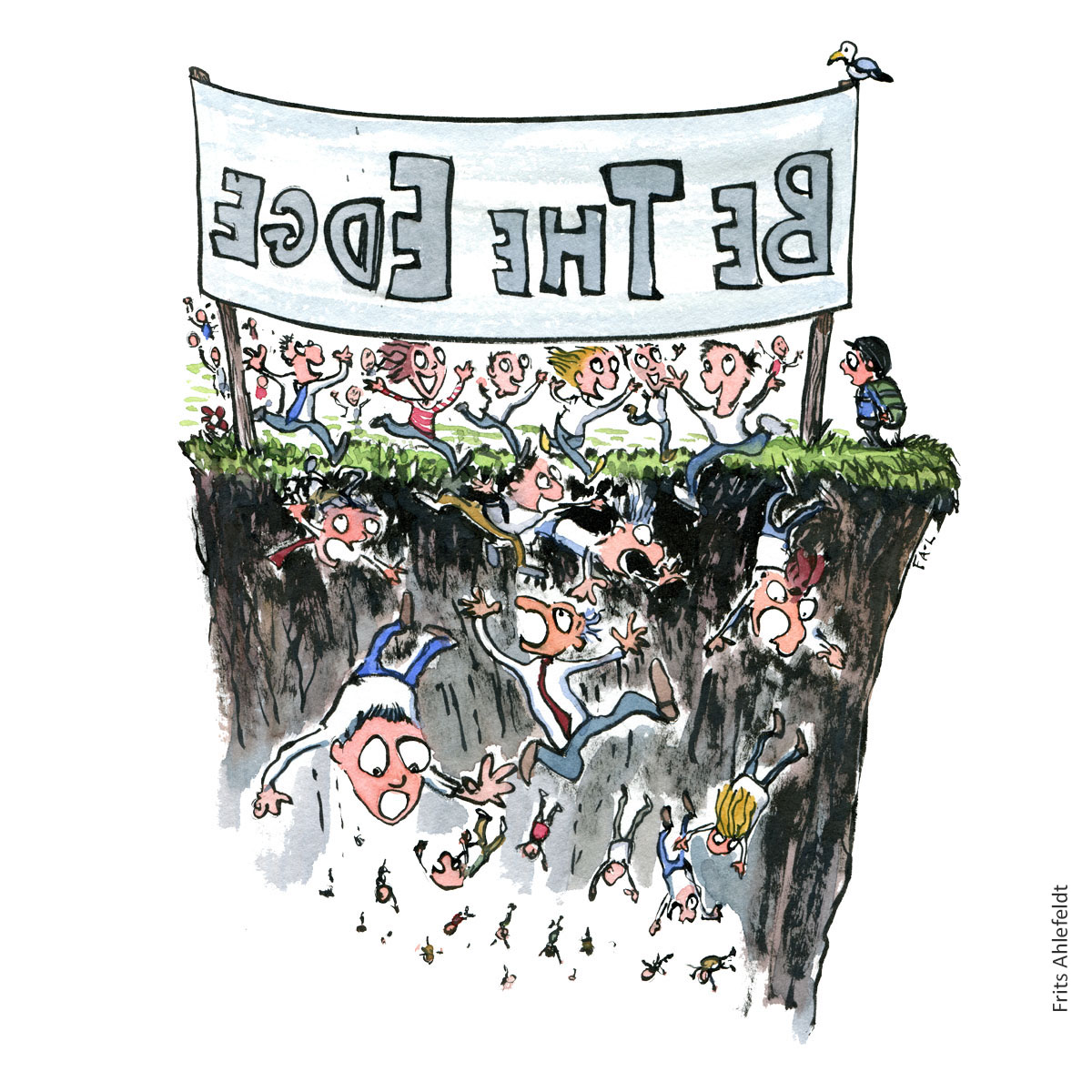 """People running towards an edge with a huge banner that states """"be the edge"""" - falling down on the other side. Illustration by Frits Ahlefeldt"""