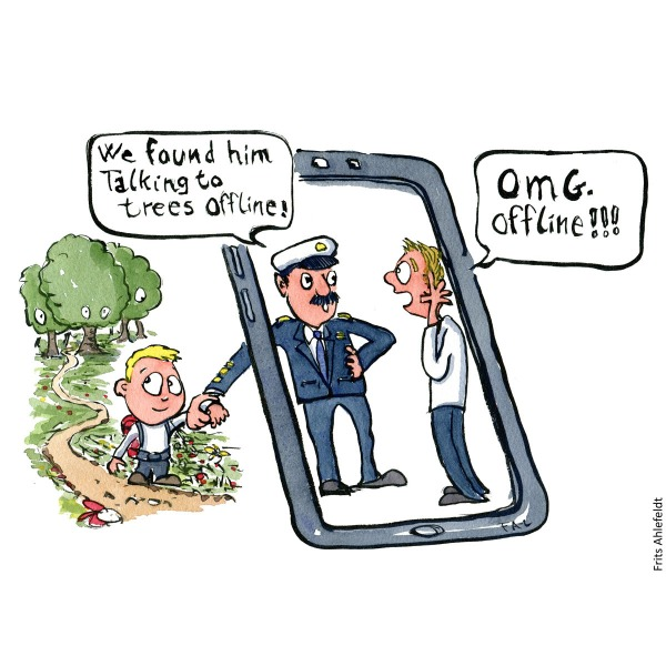 Di00079 Drawing of a kid being dragged back to phone by police, saying we found him talking to trees off-line. Parent says OMG offline. Hiking illustration and idea by Frits Ahlefeldt