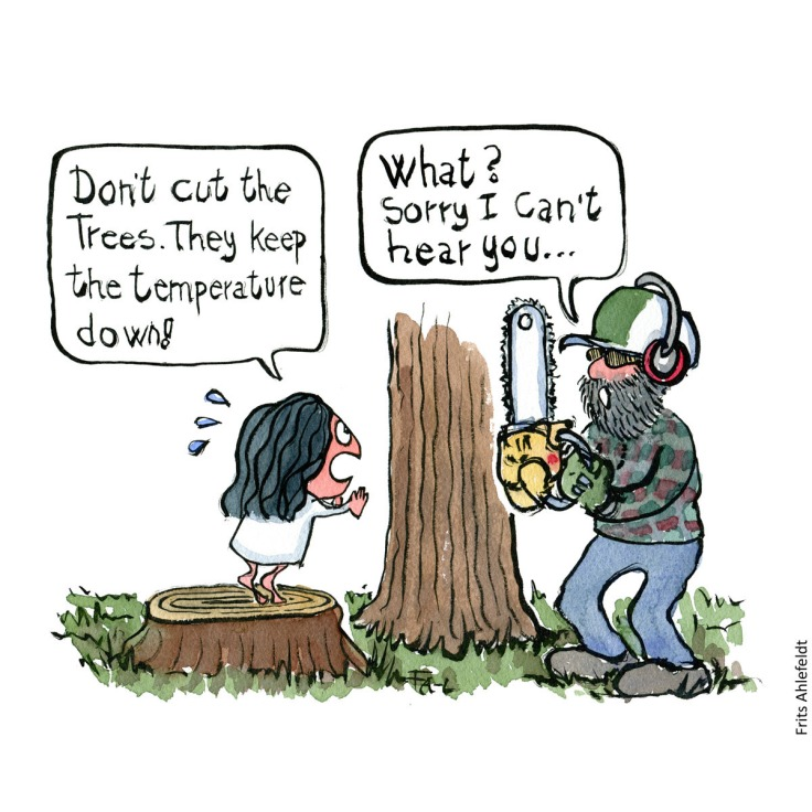 Drawing of a girl saying don't cut the trees to man with chainsaw, that can't hear her. illustration handmade by Frits Ahlefeldt