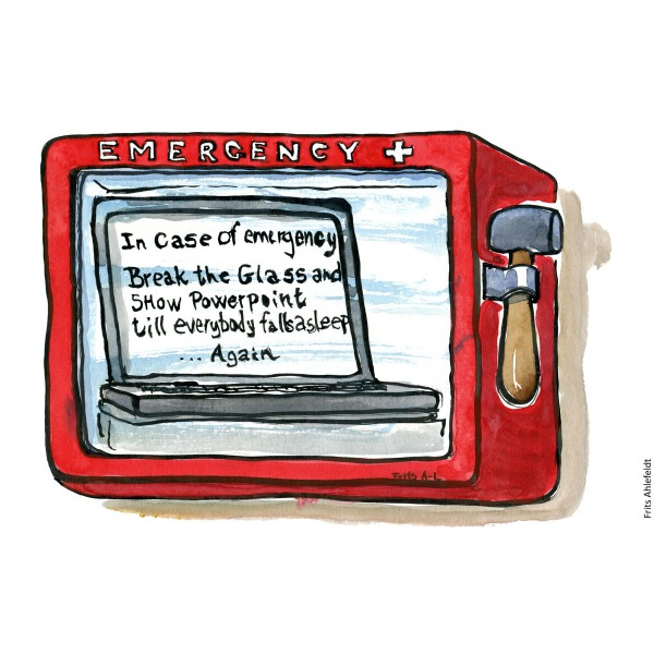 """Drawing of an emergency box with a laptop and a hammer. Text: In case of emergency, break the glass and show PowerPoint till everybody falls asleep again"""" Technology and screens. Handmade color illustration by Frits Ahlefeldt"""
